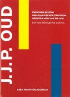 J.J.P. Oud zwischen De Stijl und klassischer Tradition