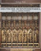 Die deutschen Schnitzretabel des 14. Jahrhunderts