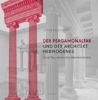 Der Pergamonaltar und der Architekt Hermogenes
