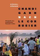 Chandigarh nach Le Corbusier