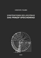 Konstruktionen des Leichtbaus – Das Prinzip Speichenrad